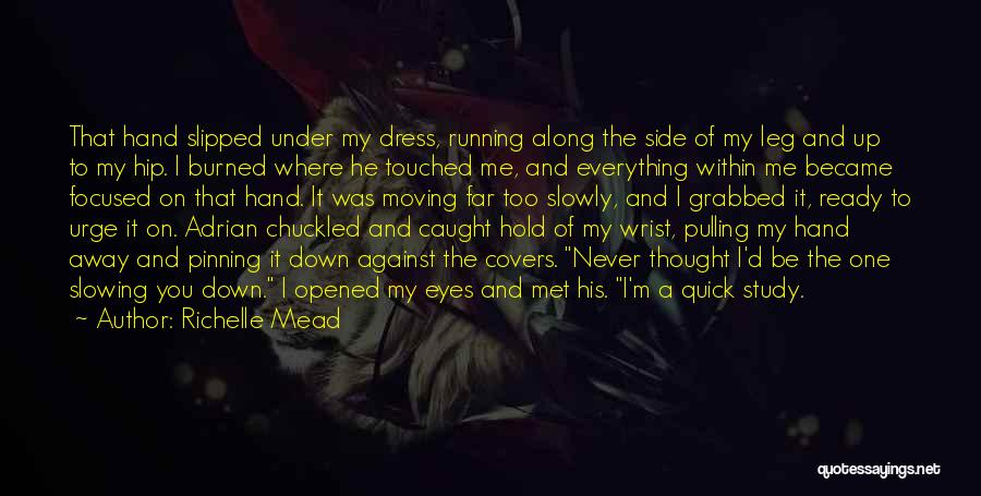 Slowing It Down Quotes By Richelle Mead