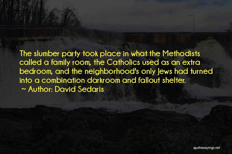Slumber Party Quotes By David Sedaris