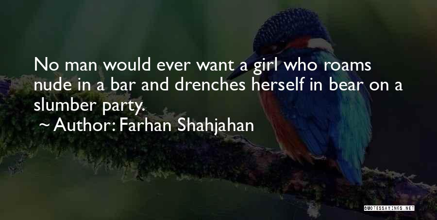 Slumber Party Quotes By Farhan Shahjahan