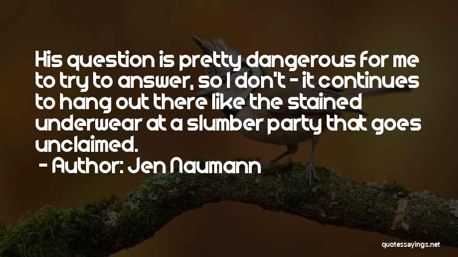 Slumber Party Quotes By Jen Naumann