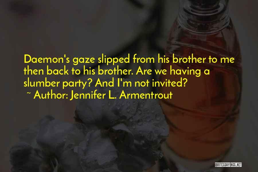 Slumber Party Quotes By Jennifer L. Armentrout