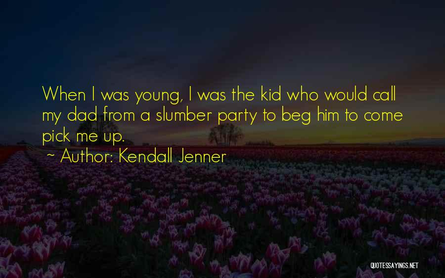 Slumber Party Quotes By Kendall Jenner