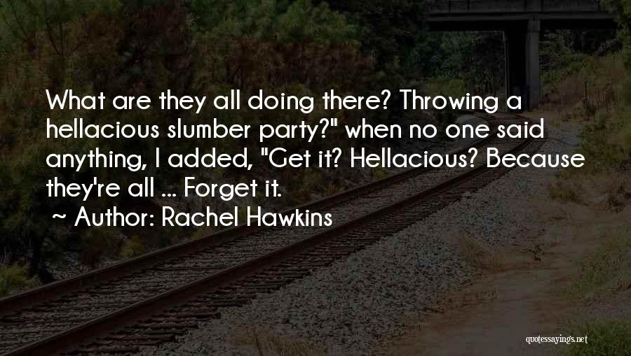 Slumber Party Quotes By Rachel Hawkins