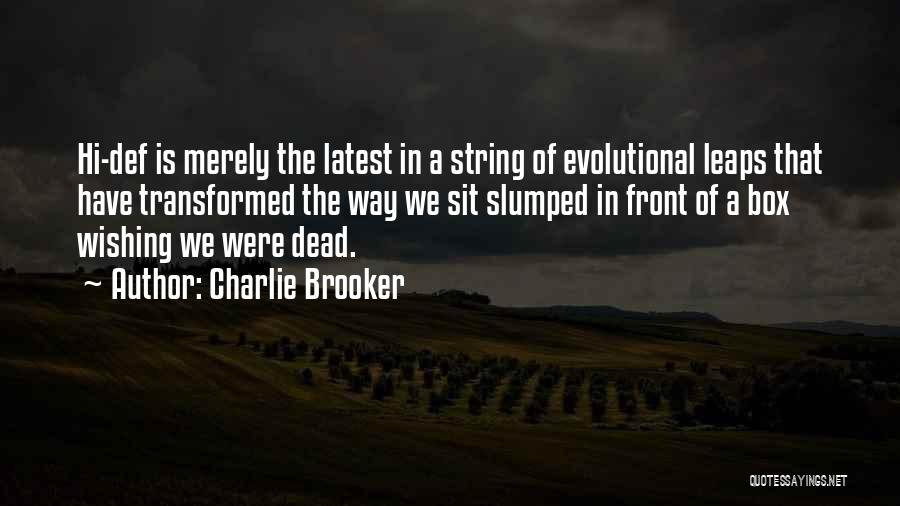 Slumped Quotes By Charlie Brooker