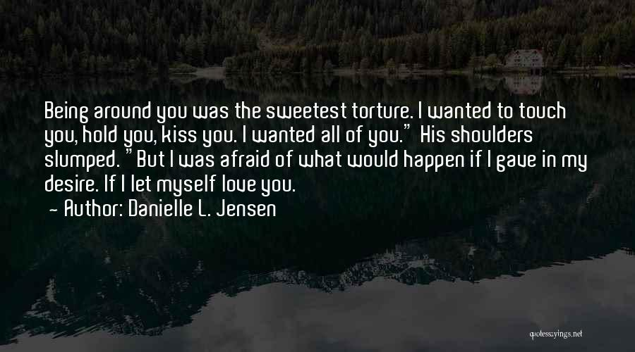 Slumped Quotes By Danielle L. Jensen