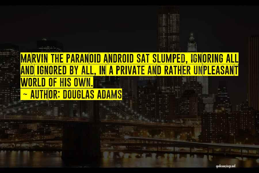 Slumped Quotes By Douglas Adams