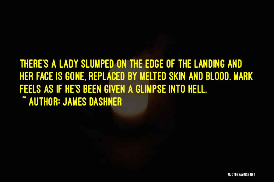 Slumped Quotes By James Dashner