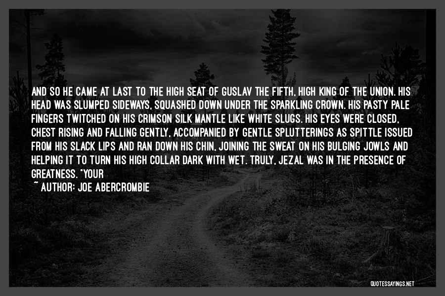 Slumped Quotes By Joe Abercrombie