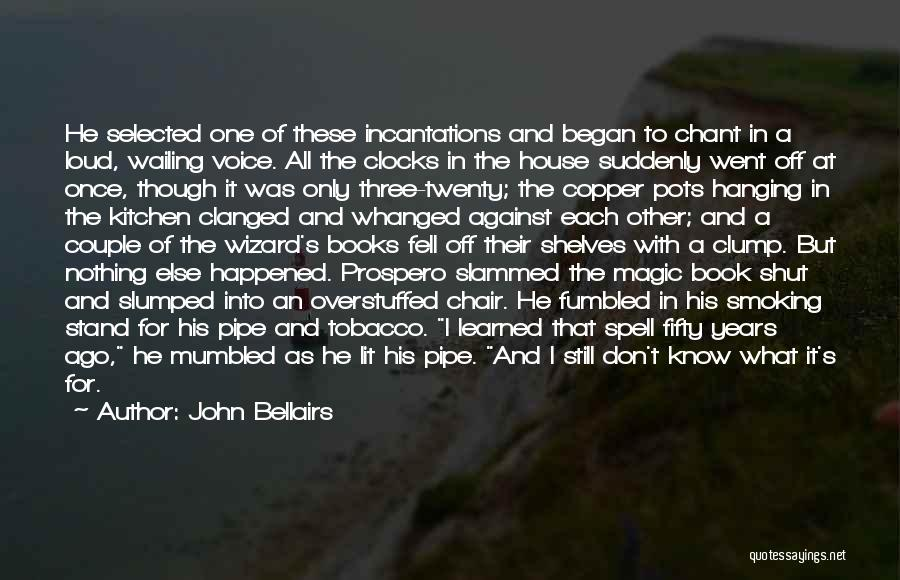 Slumped Quotes By John Bellairs