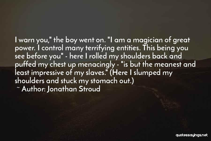 Slumped Quotes By Jonathan Stroud