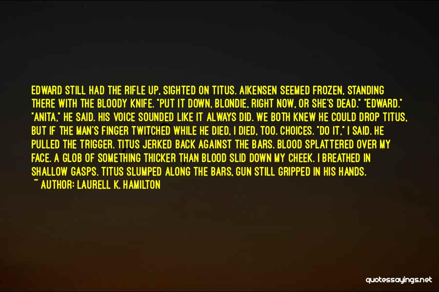 Slumped Quotes By Laurell K. Hamilton