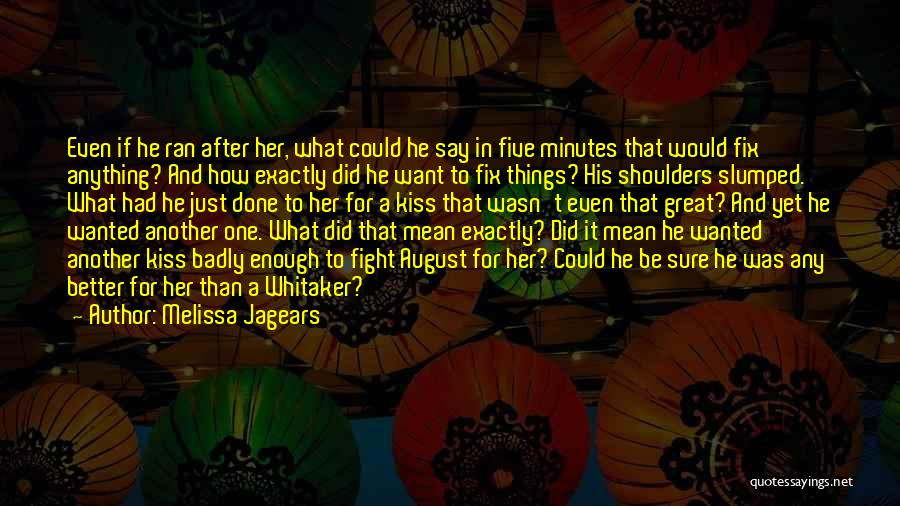 Slumped Quotes By Melissa Jagears