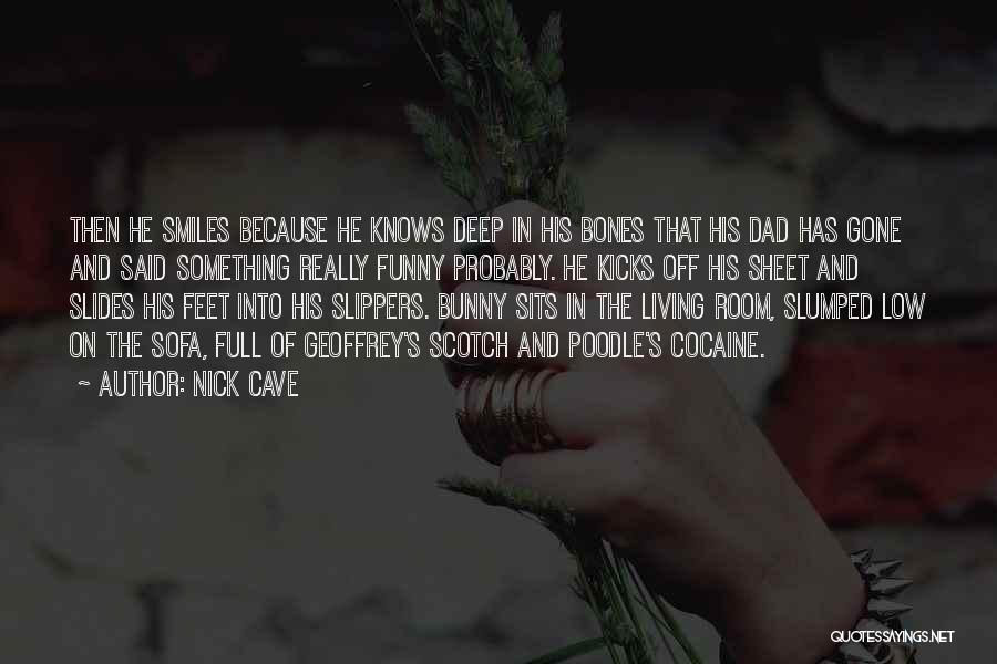 Slumped Quotes By Nick Cave