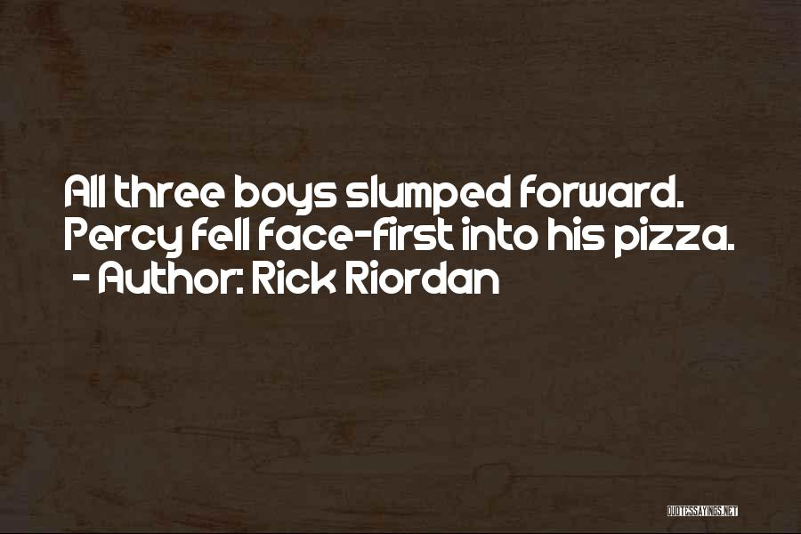 Slumped Quotes By Rick Riordan