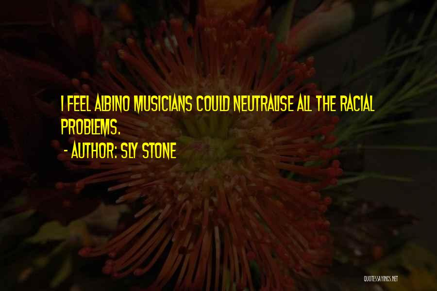 Sly Stone Quotes 439621