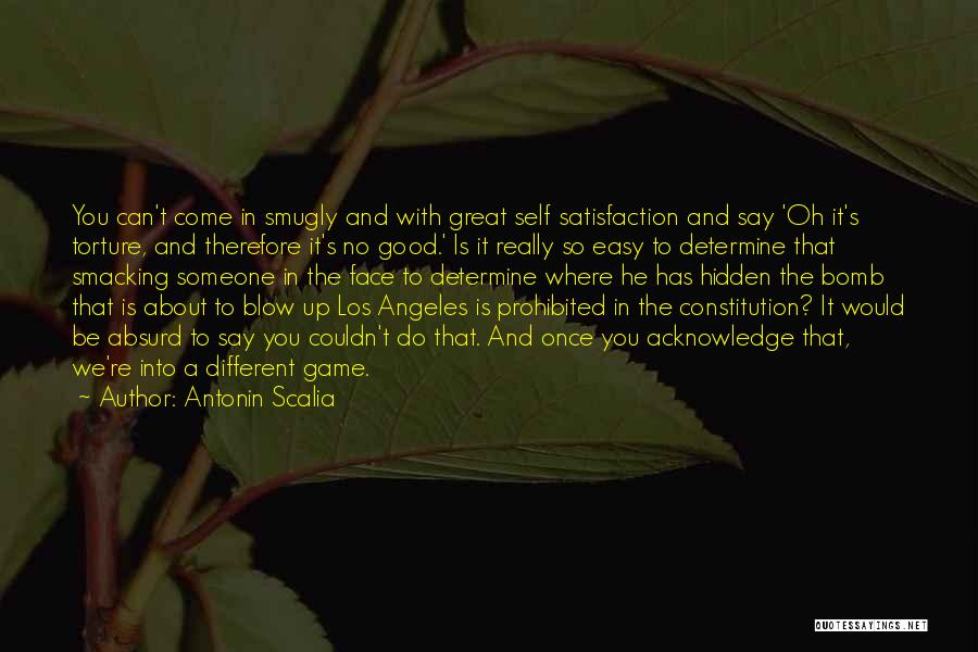 Smacking Someone Quotes By Antonin Scalia