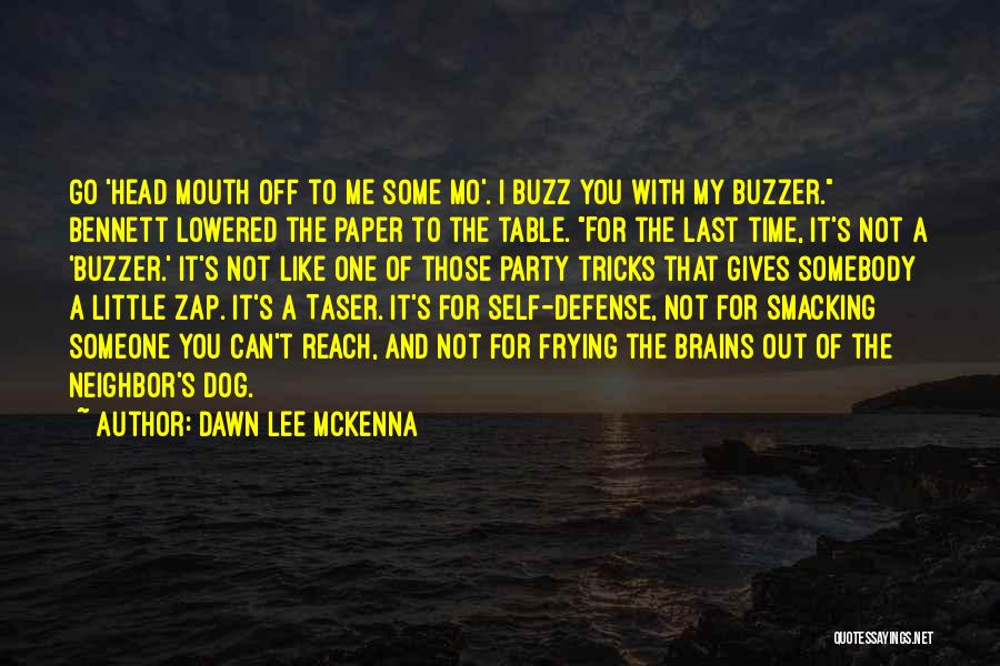 Smacking Someone Quotes By Dawn Lee McKenna