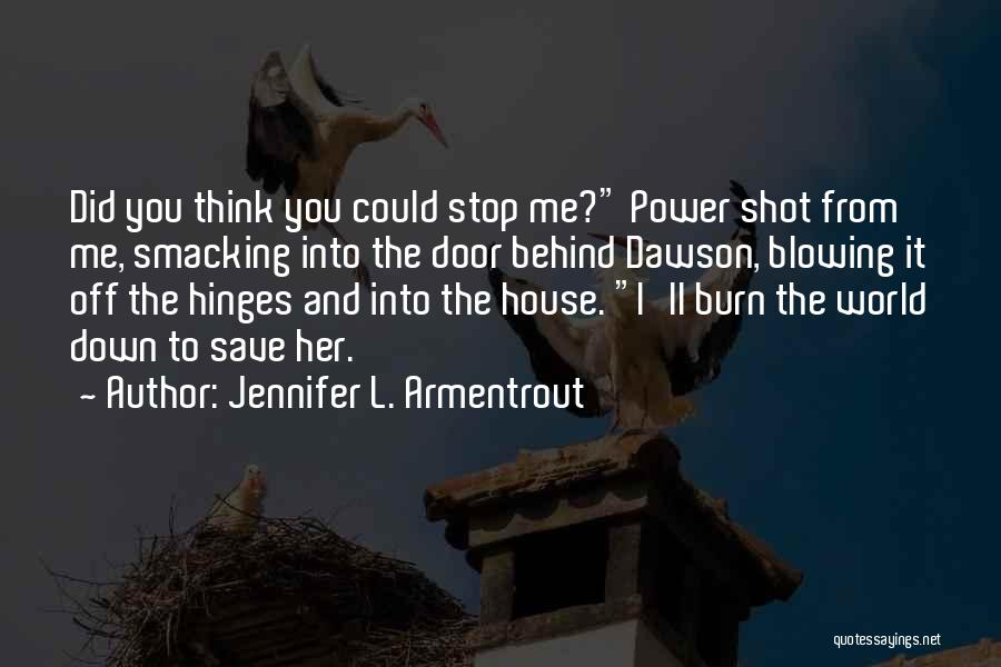 Smacking Someone Quotes By Jennifer L. Armentrout