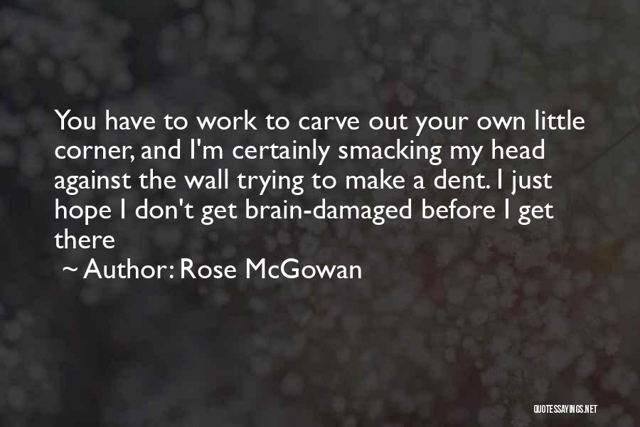 Smacking Someone Quotes By Rose McGowan