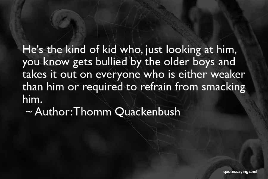 Smacking Someone Quotes By Thomm Quackenbush