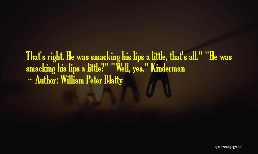 Smacking Someone Quotes By William Peter Blatty