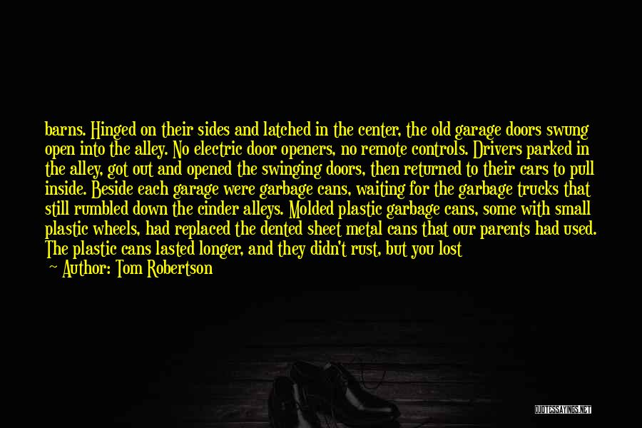 Small Alleys Quotes By Tom Robertson