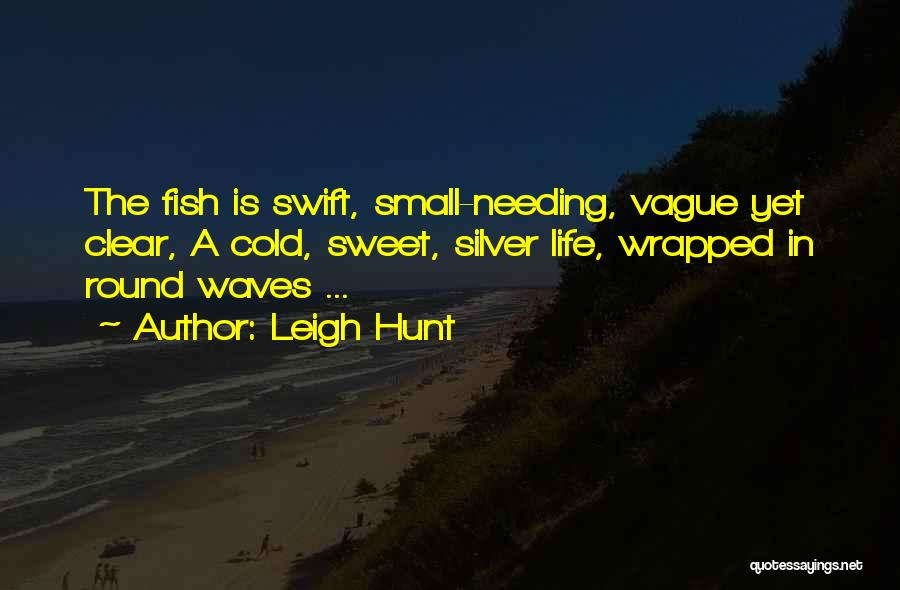 Small And Sweet Life Quotes By Leigh Hunt