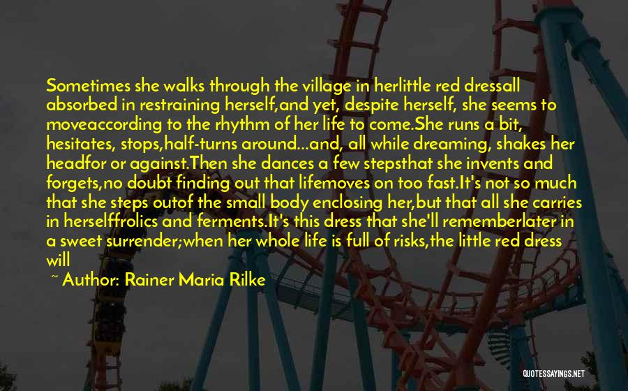Small And Sweet Life Quotes By Rainer Maria Rilke
