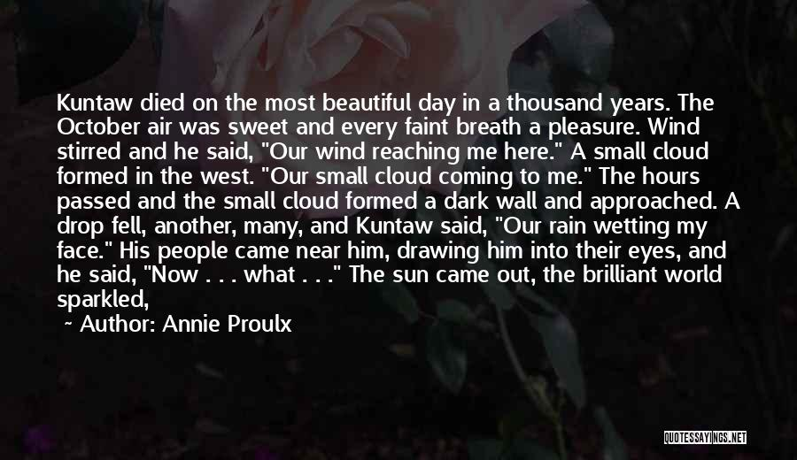 Small And Sweet Quotes By Annie Proulx