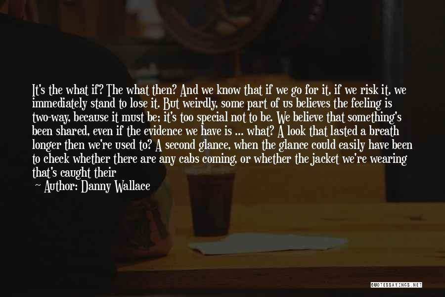 Small And Sweet Quotes By Danny Wallace