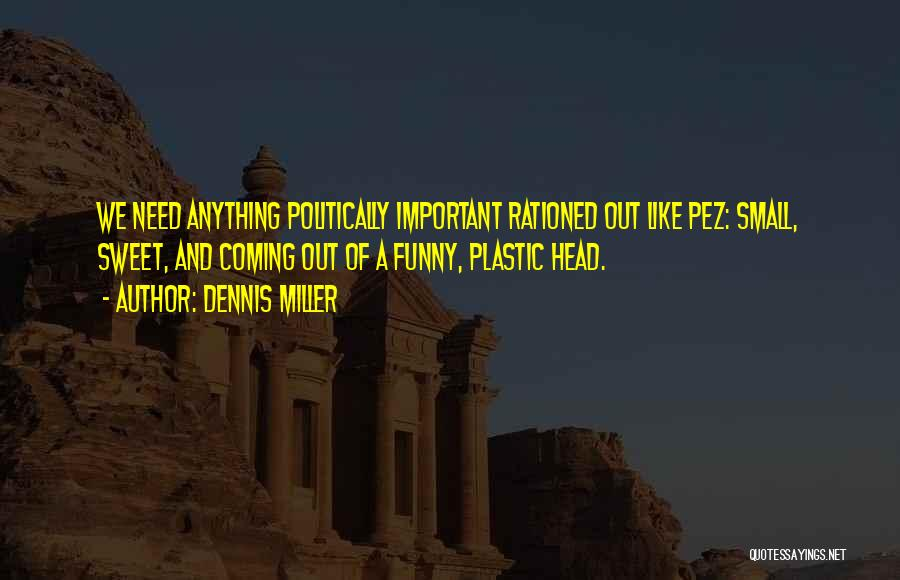 Small And Sweet Quotes By Dennis Miller