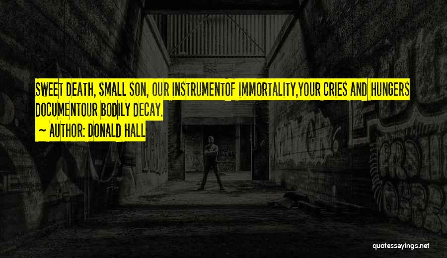 Small And Sweet Quotes By Donald Hall