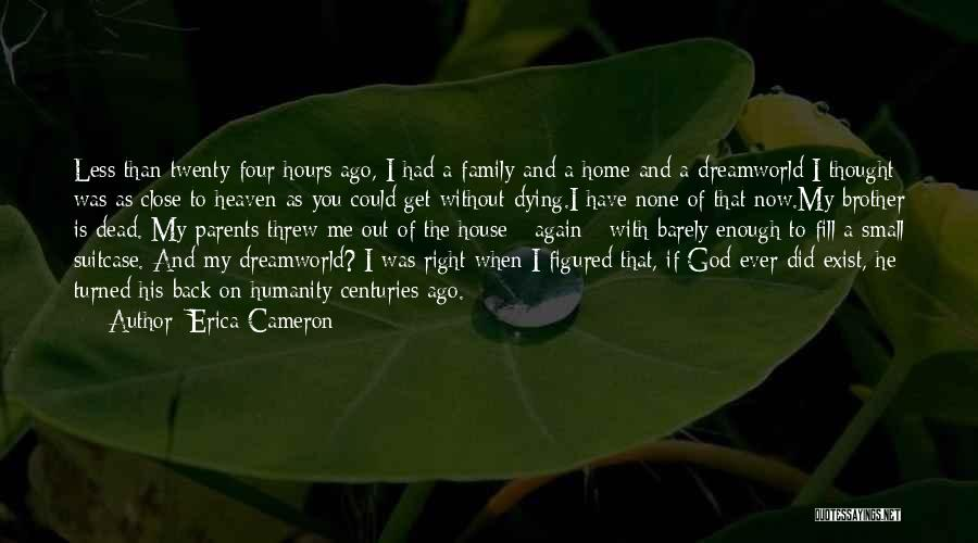 Small And Sweet Quotes By Erica Cameron