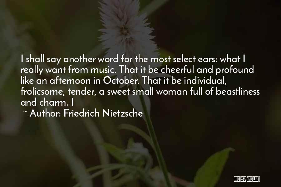 Small And Sweet Quotes By Friedrich Nietzsche