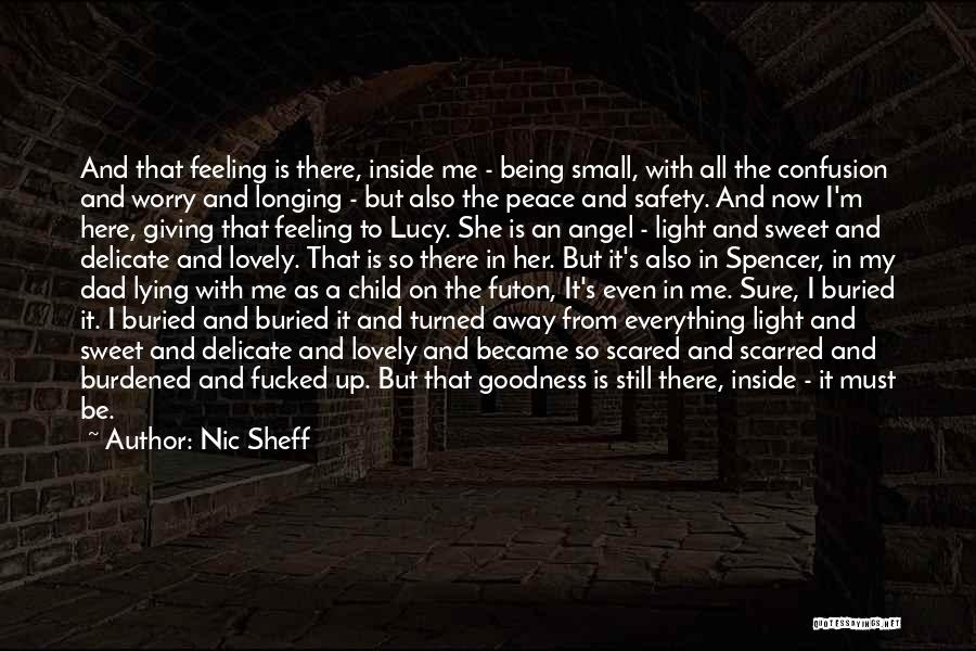 Small And Sweet Quotes By Nic Sheff