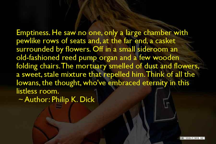 Small And Sweet Quotes By Philip K. Dick