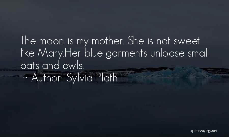Small And Sweet Quotes By Sylvia Plath