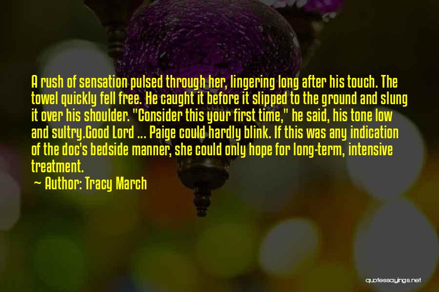 Small And Sweet Quotes By Tracy March