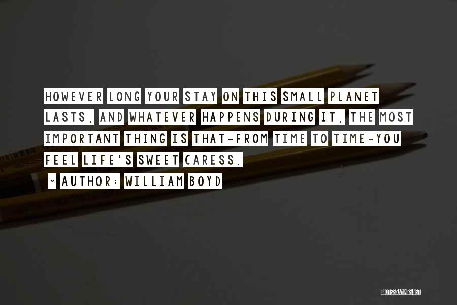 Small And Sweet Quotes By William Boyd