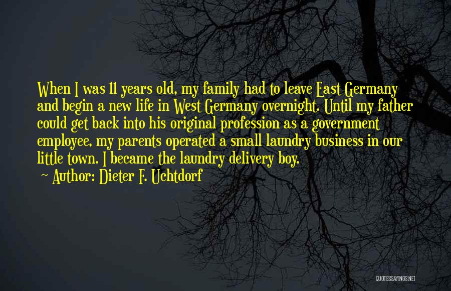 Small Family Business Quotes By Dieter F. Uchtdorf