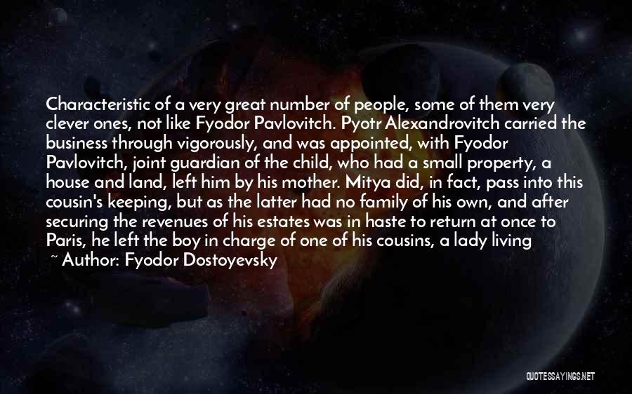 Small Family Business Quotes By Fyodor Dostoyevsky