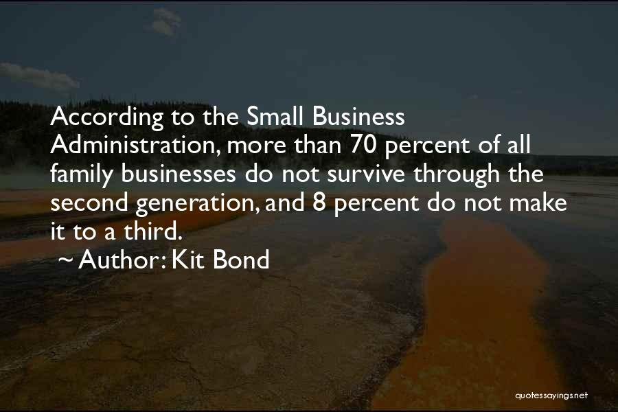 Small Family Business Quotes By Kit Bond