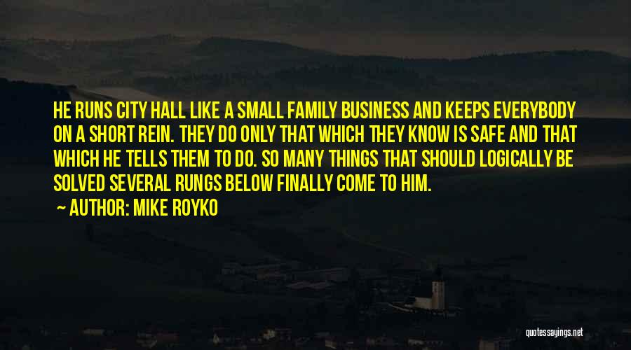 Small Family Business Quotes By Mike Royko