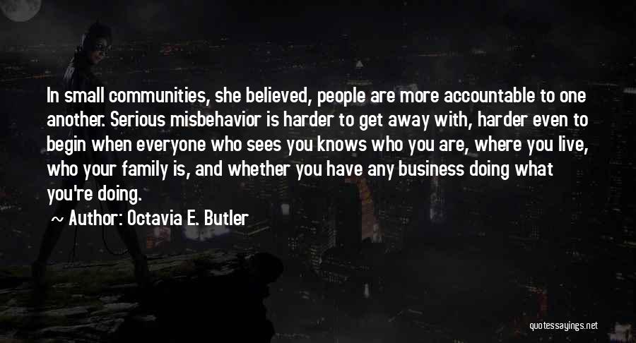 Small Family Business Quotes By Octavia E. Butler