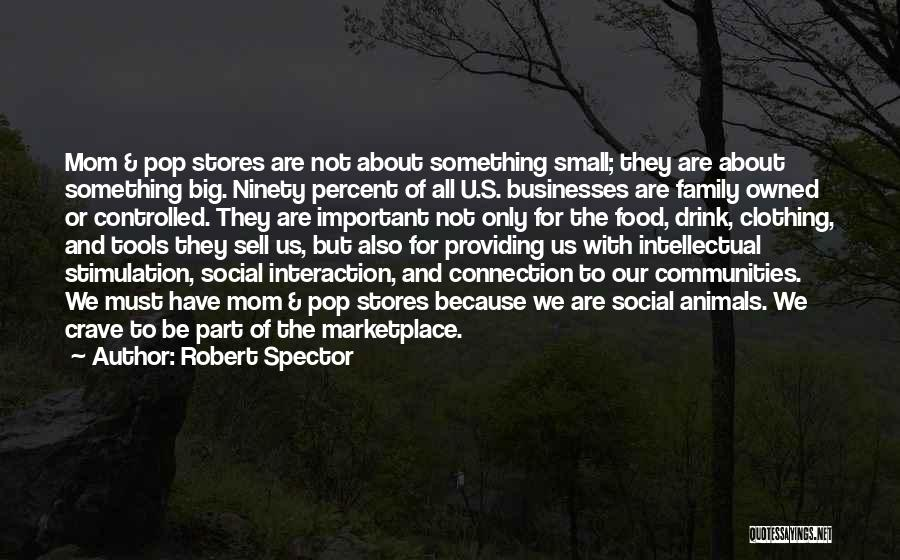 Small Family Business Quotes By Robert Spector