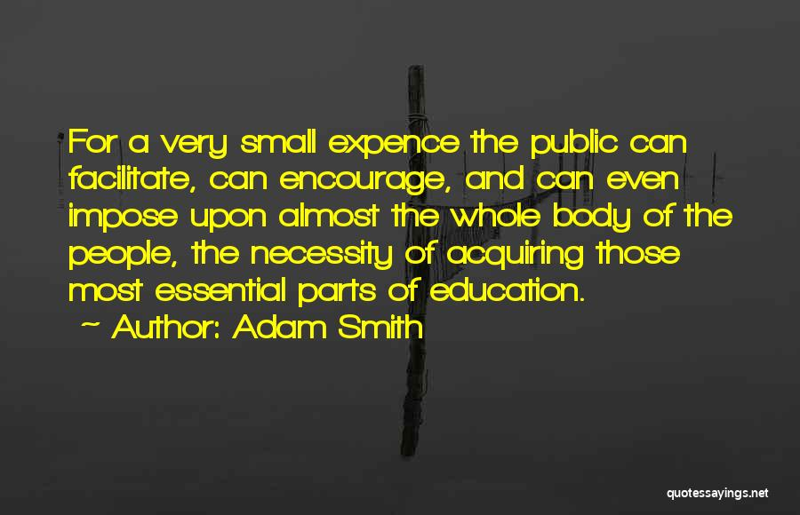Small Parts Quotes By Adam Smith