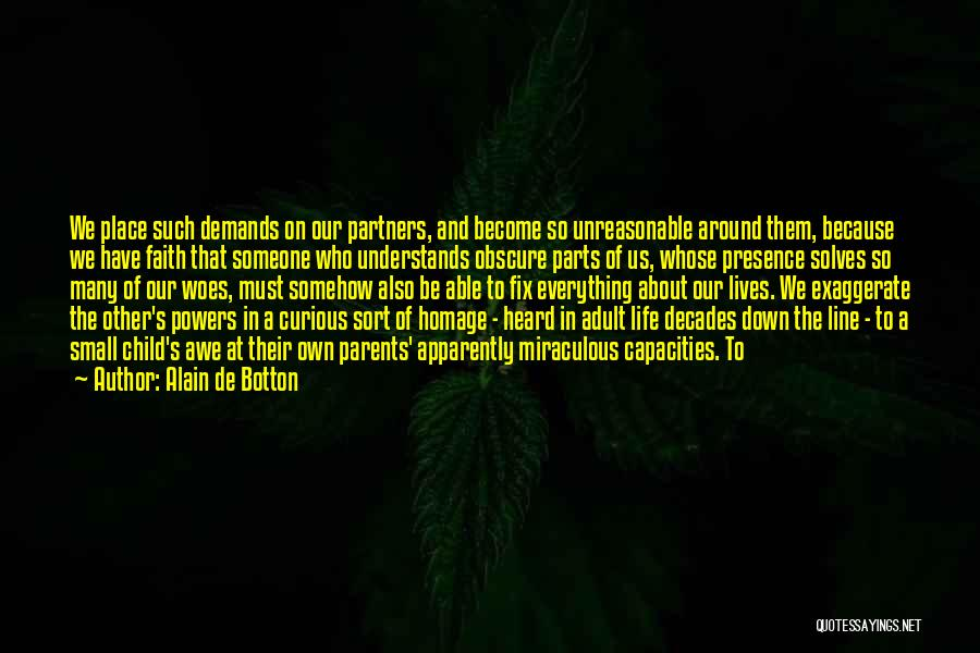 Small Parts Quotes By Alain De Botton
