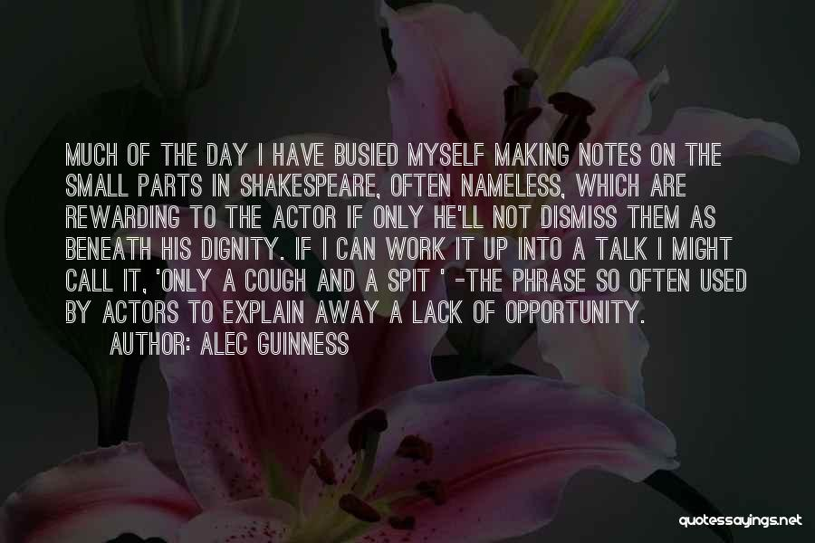Small Parts Quotes By Alec Guinness