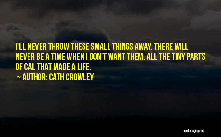 Small Parts Quotes By Cath Crowley