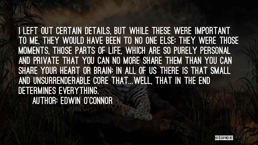 Small Parts Quotes By Edwin O'Connor